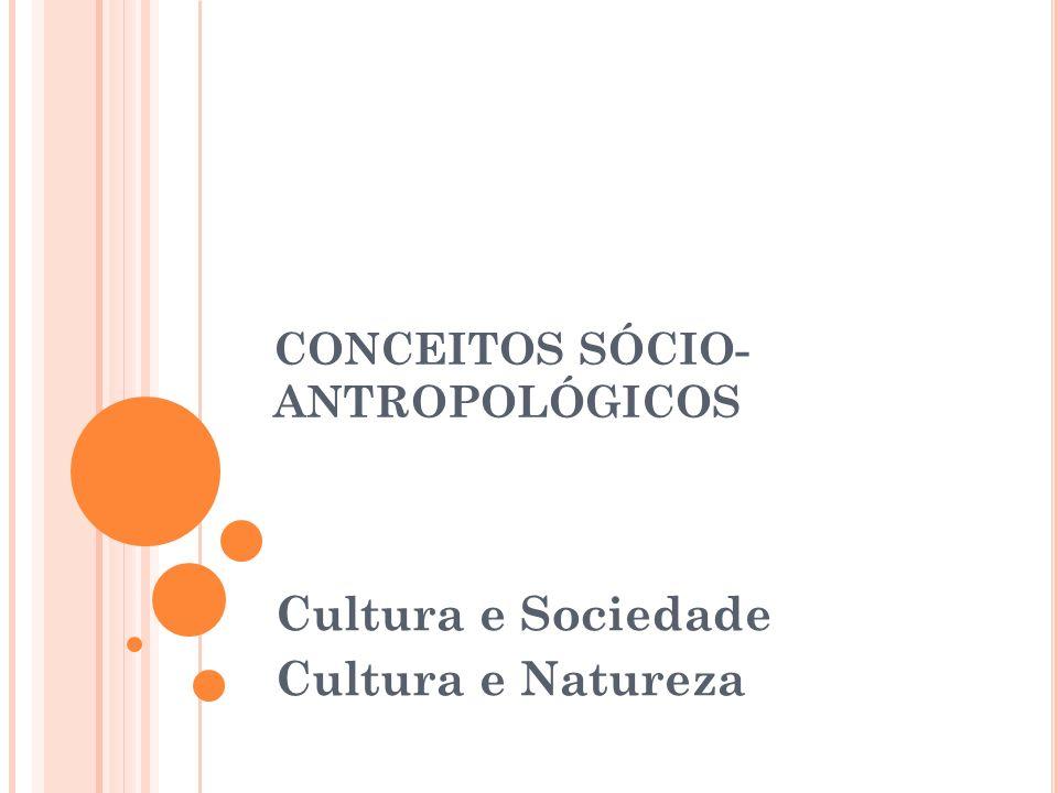 CONCEITOS SÓCIO-ANTROPOLÓGICOS