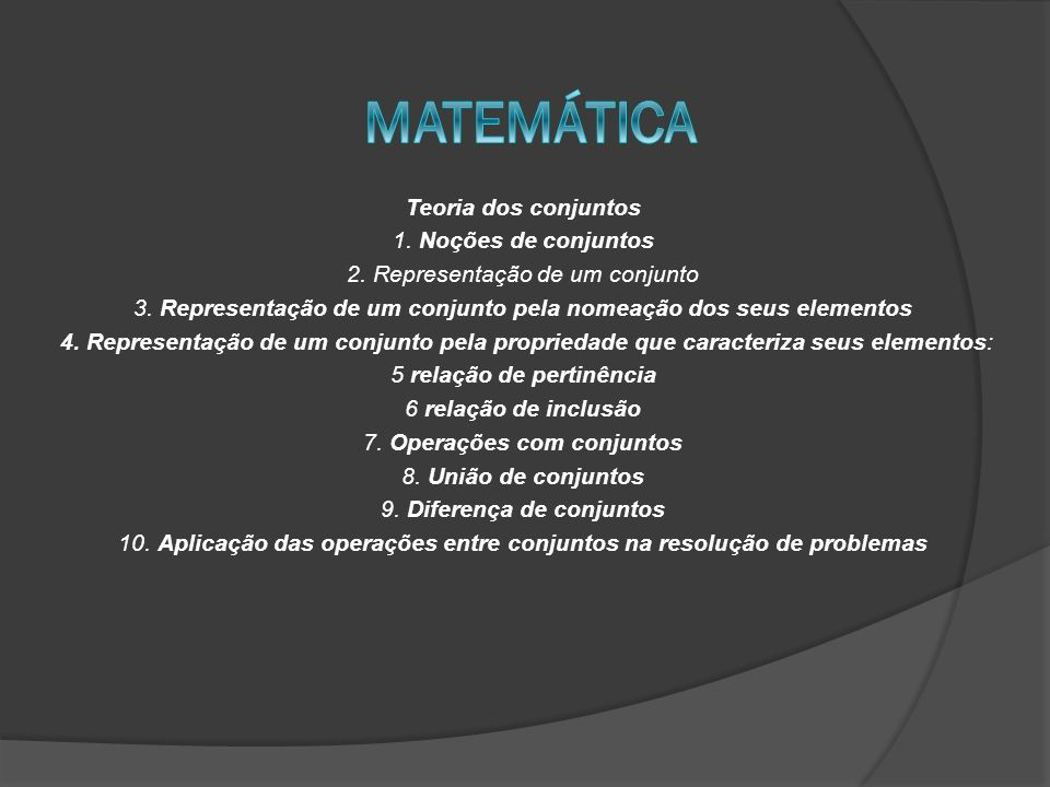 MATEMÁTICA Teoria dos conjuntos 1. Noções de conjuntos