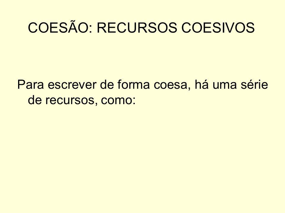 COESÃO: RECURSOS COESIVOS