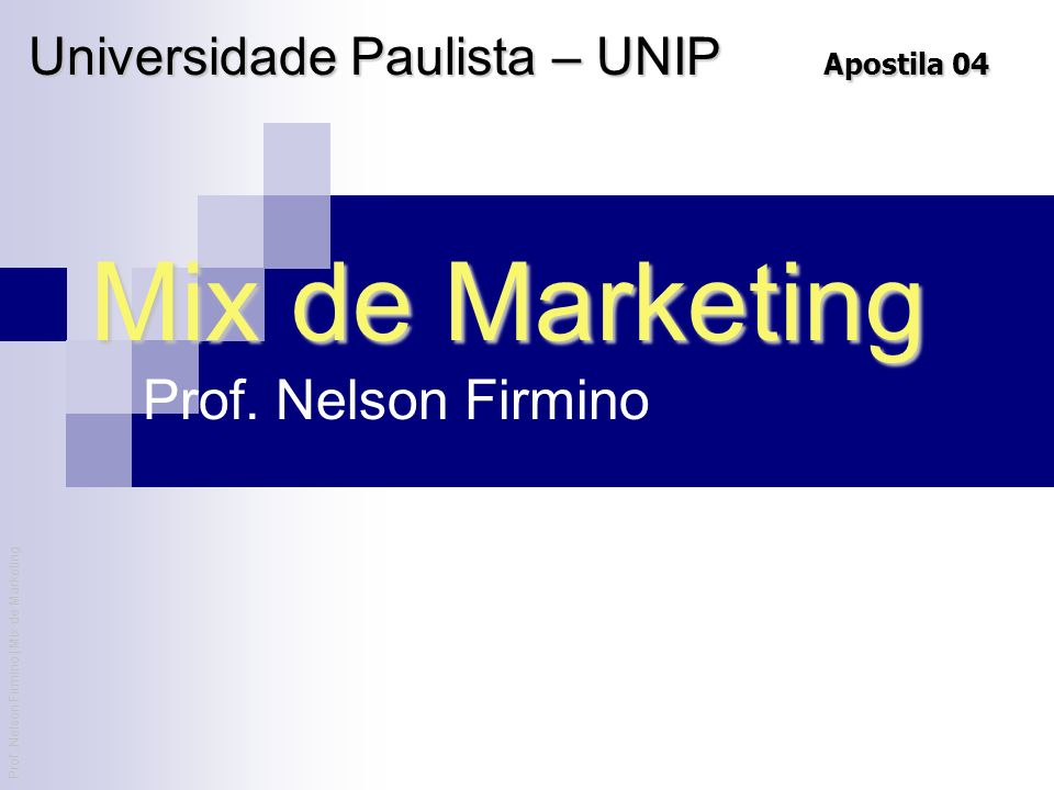Mix de Marketing Prof. Nelson Firmino