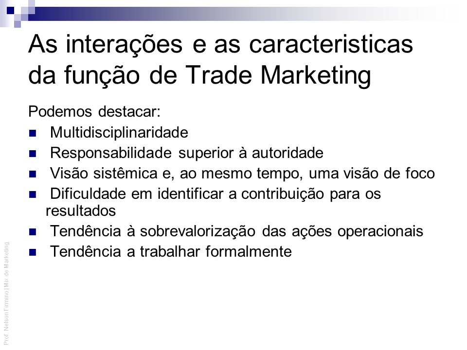 As interações e as caracteristicas da função de Trade Marketing