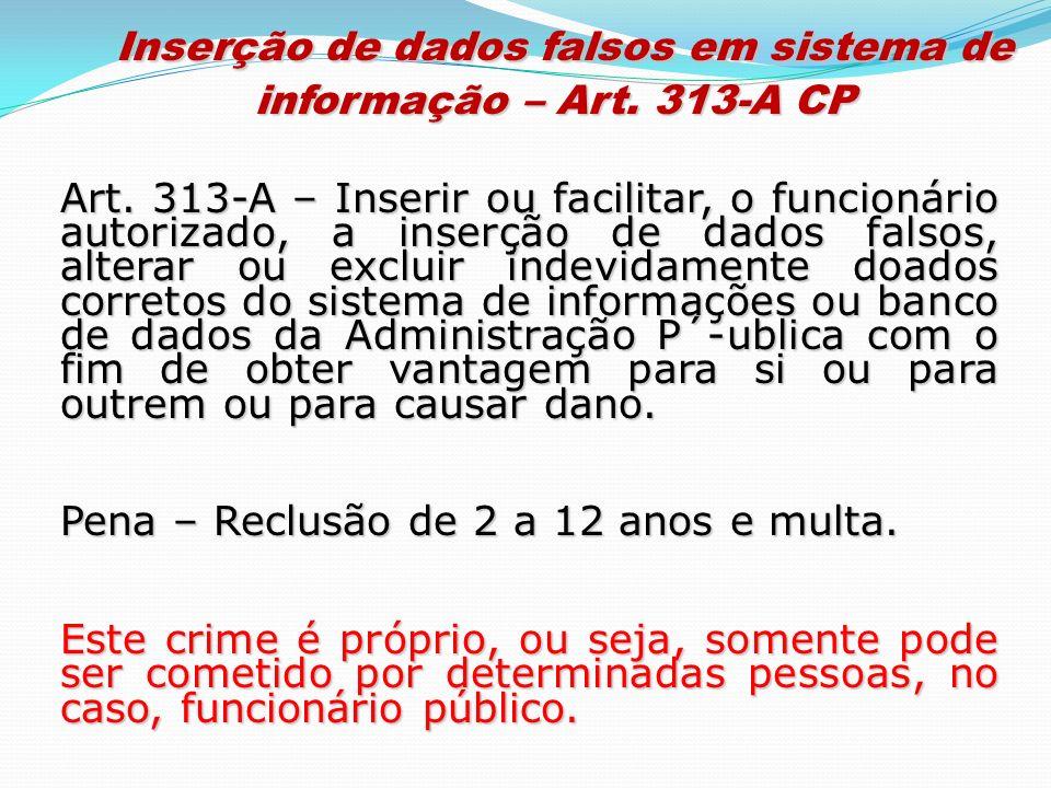 Inserção de dados falsos em sistema de informação – Art. 313-A CP