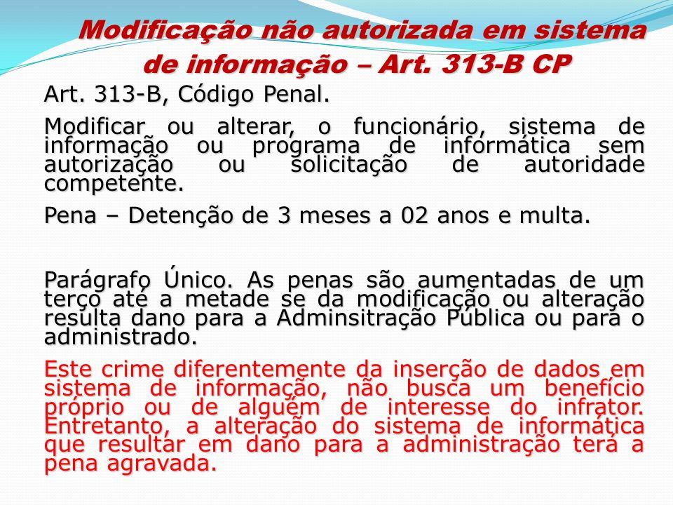 Modificação não autorizada em sistema de informação – Art. 313-B CP