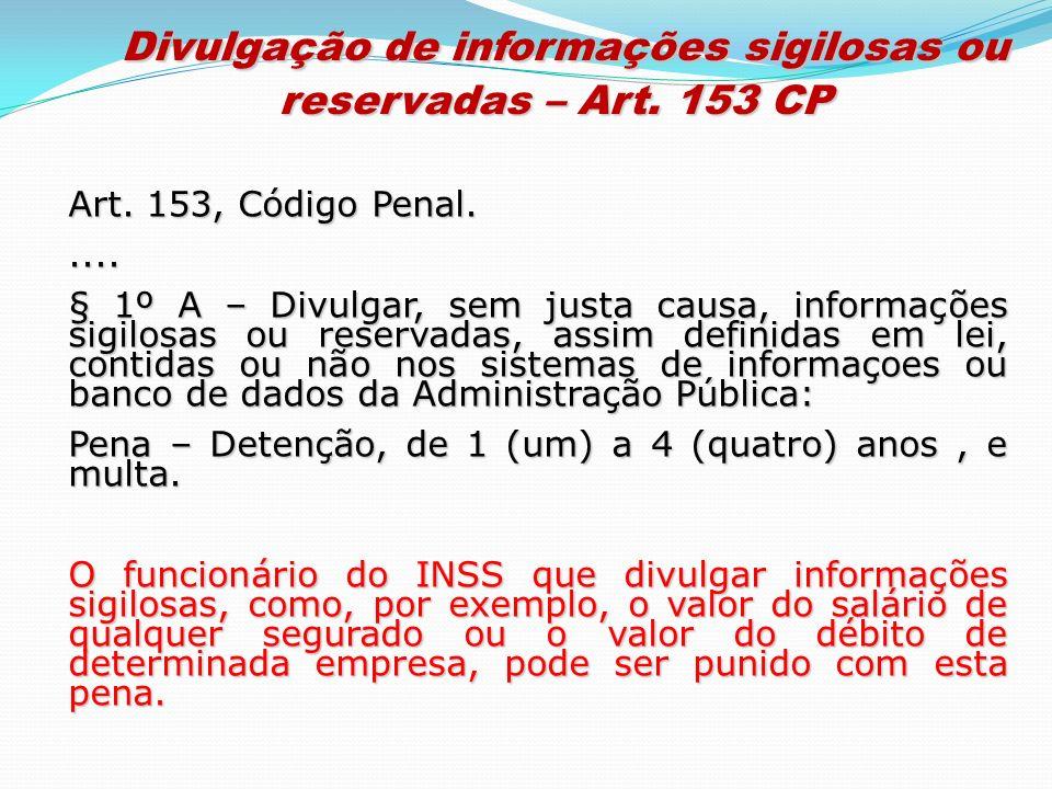 Divulgação de informações sigilosas ou reservadas – Art. 153 CP