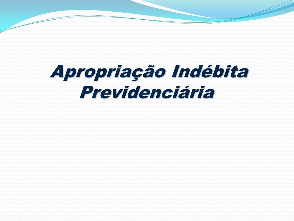 Apropriação Indébita Previdenciária