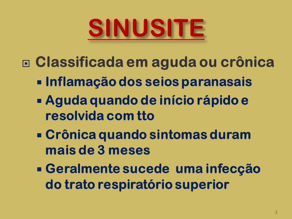 SINUSITE Classificada em aguda ou crônica