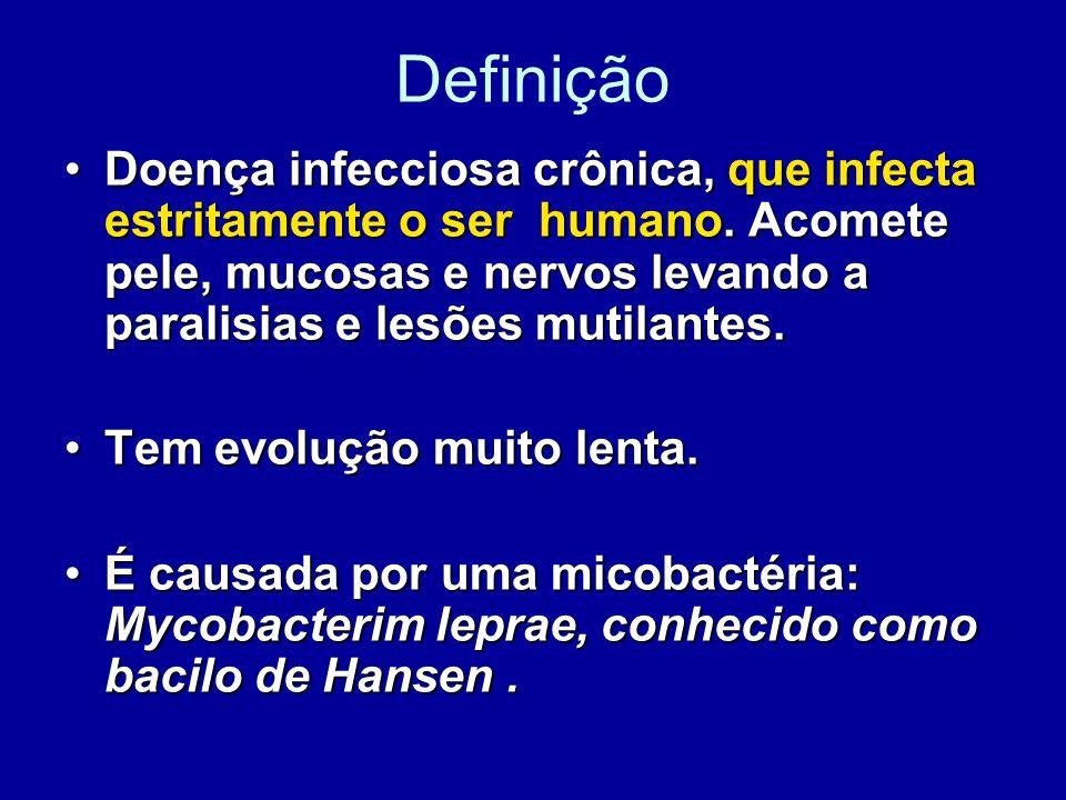 Definição Doença infecciosa crônica, que infecta estritamente o ser humano. Acomete pele, mucosas e nervos levando a paralisias e lesões mutilantes.