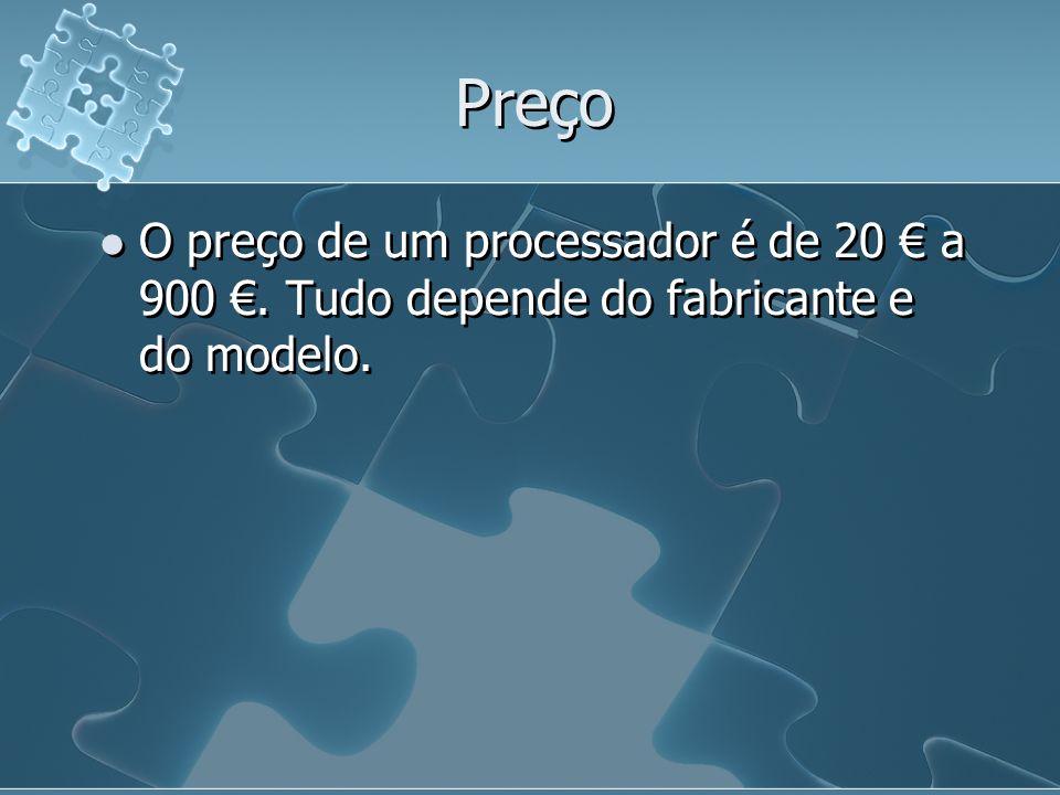 Preço O preço de um processador é de 20 € a 900 €. Tudo depende do fabricante e do modelo.