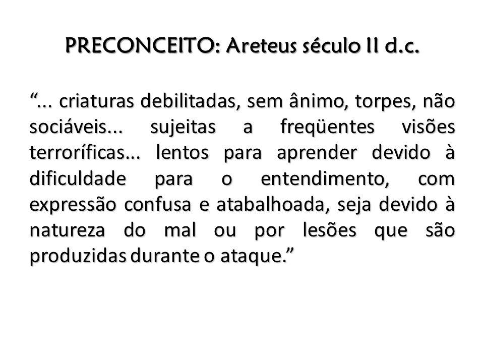 PRECONCEITO: Areteus século II d.c.