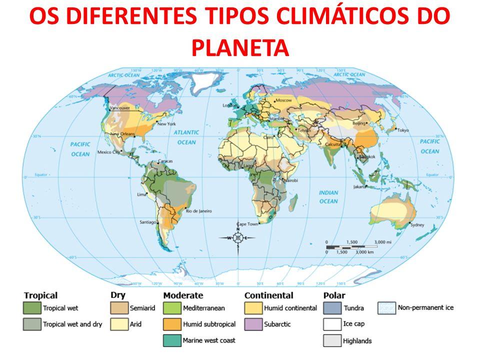 OS DIFERENTES TIPOS CLIMÁTICOS DO PLANETA