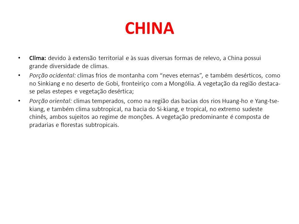 CHINA Clima: devido à extensão territorial e às suas diversas formas de relevo, a China possui grande diversidade de climas.