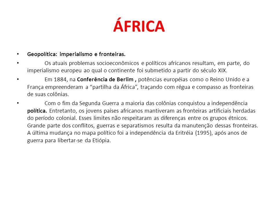 ÁFRICA Geopolítica: imperialismo e fronteiras.
