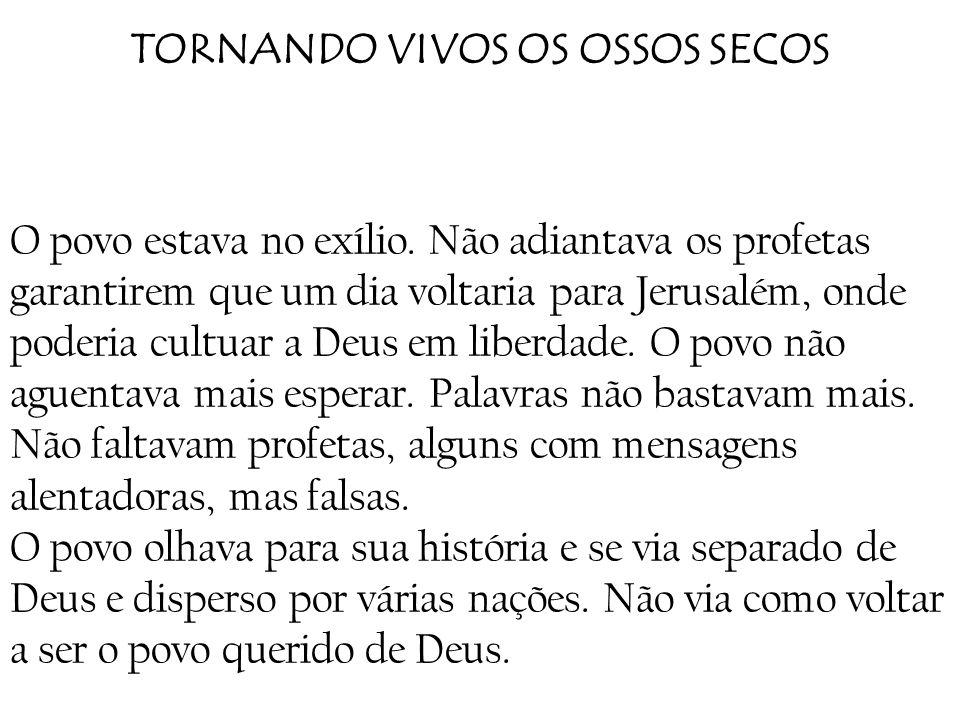 TORNANDO VIVOS OS OSSOS SECOS