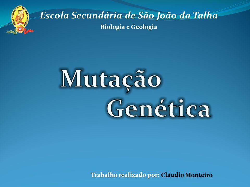 Mutação Genética Escola Secundária de São João da Talha