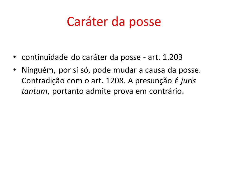Caráter da posse continuidade do caráter da posse - art. 1.203