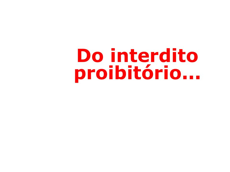 Do interdito proibitório...
