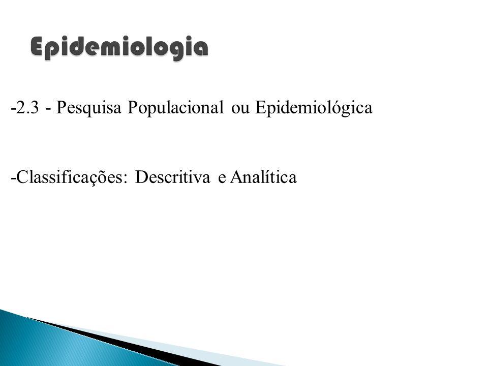 Epidemiologia -2.3 - Pesquisa Populacional ou Epidemiológica