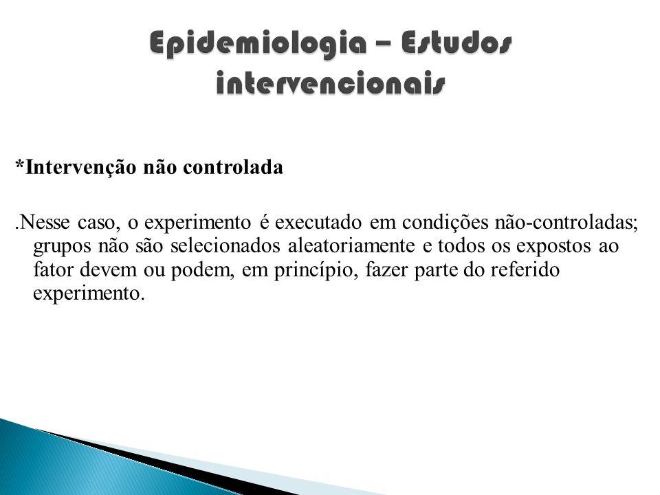 Epidemiologia – Estudos intervencionais
