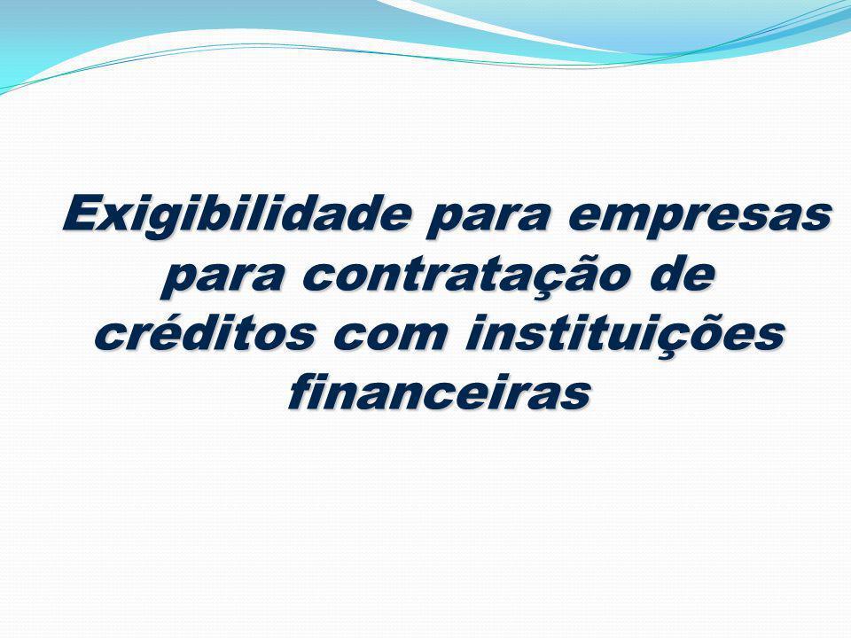 Exigibilidade para empresas para contratação de créditos com instituições financeiras