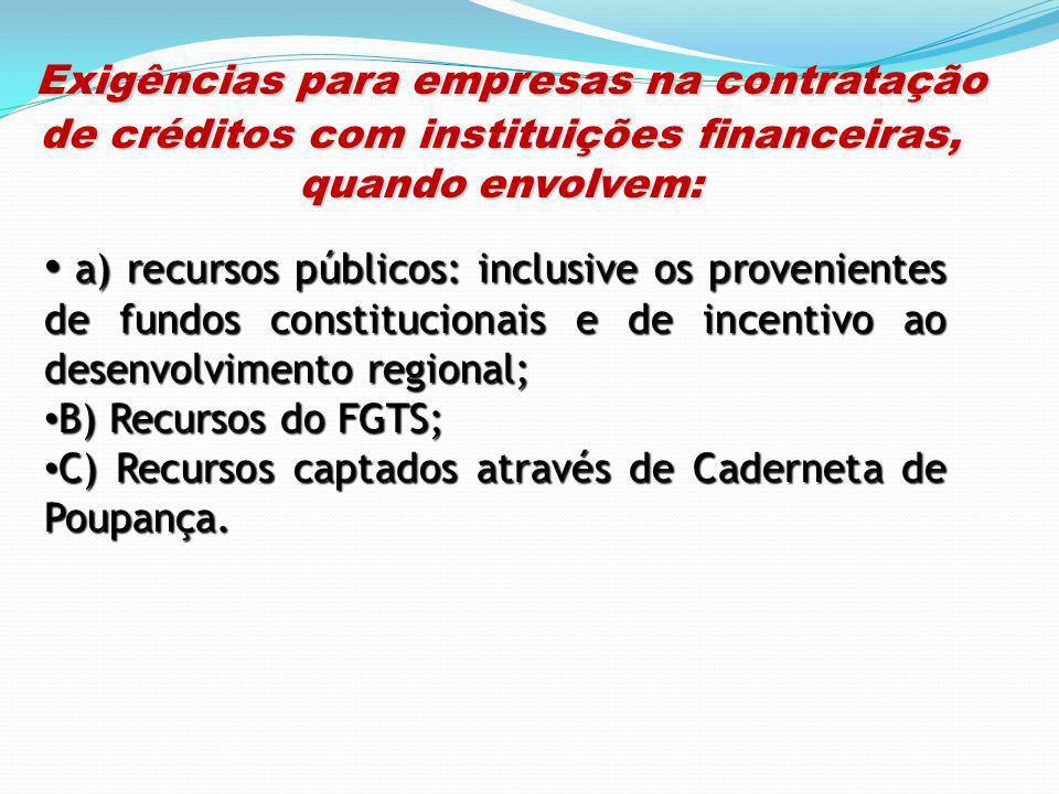 Exigências para empresas na contratação de créditos com instituições financeiras, quando envolvem: