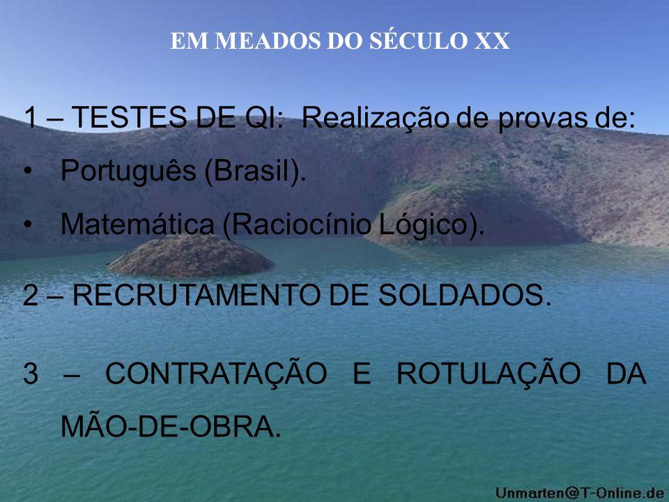 1 – TESTES DE QI: Realização de provas de: Português (Brasil).