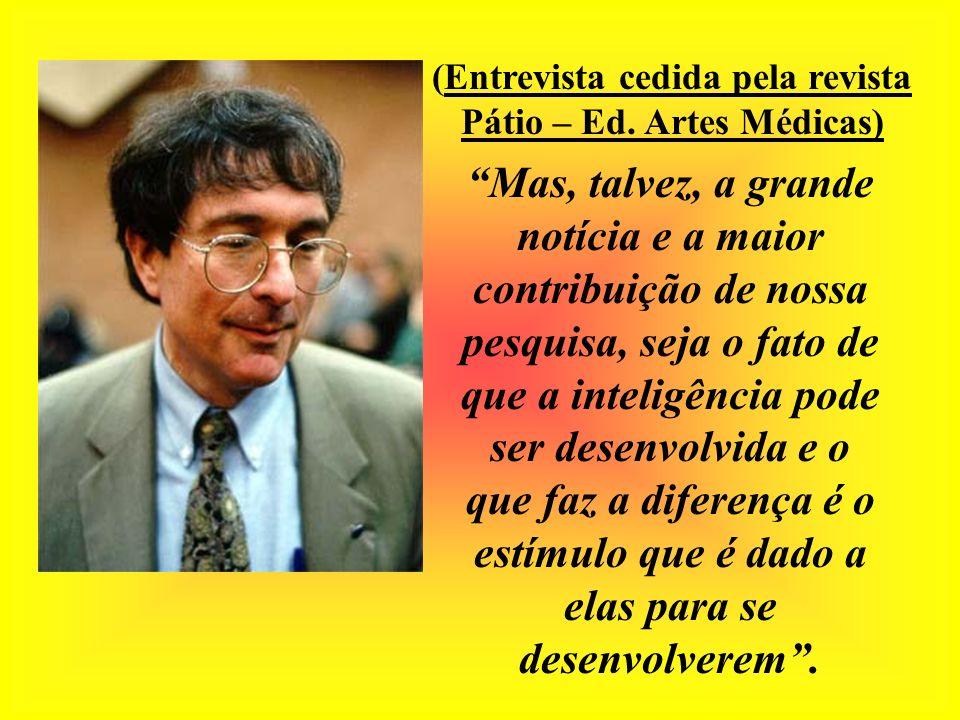 (Entrevista cedida pela revista Pátio – Ed. Artes Médicas)