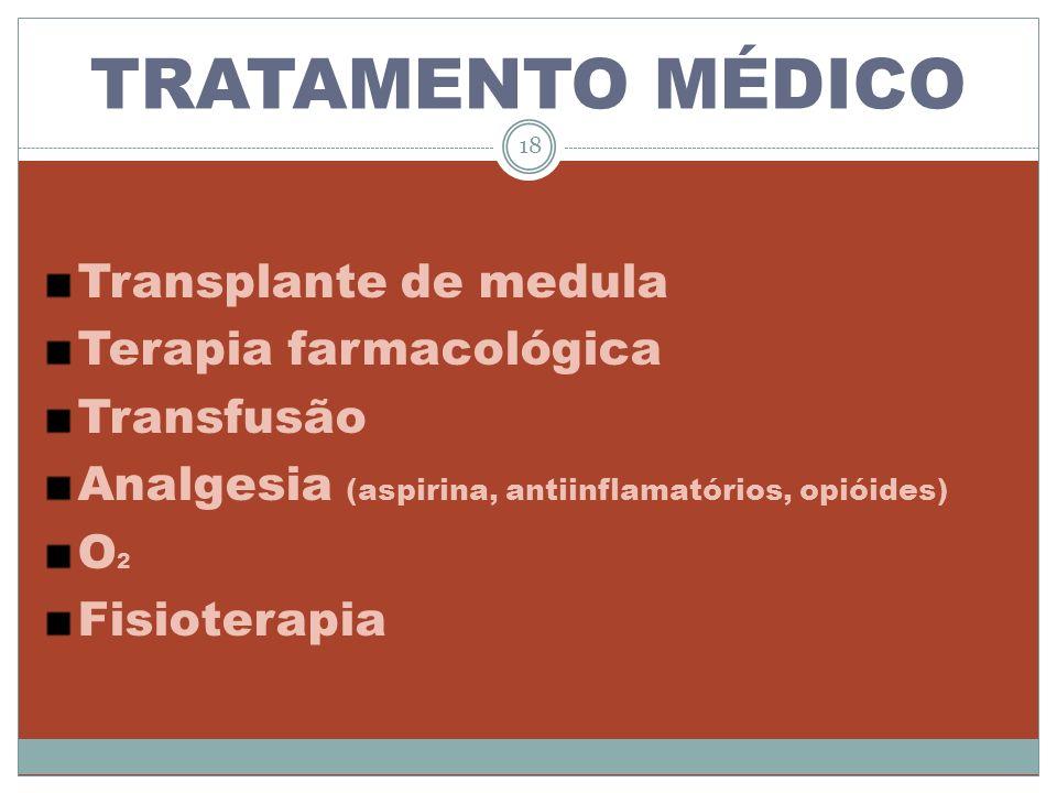 TRATAMENTO MÉDICO Transplante de medula Terapia farmacológica