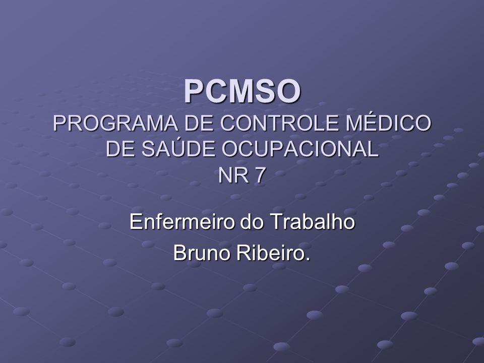 PCMSO PROGRAMA DE CONTROLE MÉDICO DE SAÚDE OCUPACIONAL NR 7