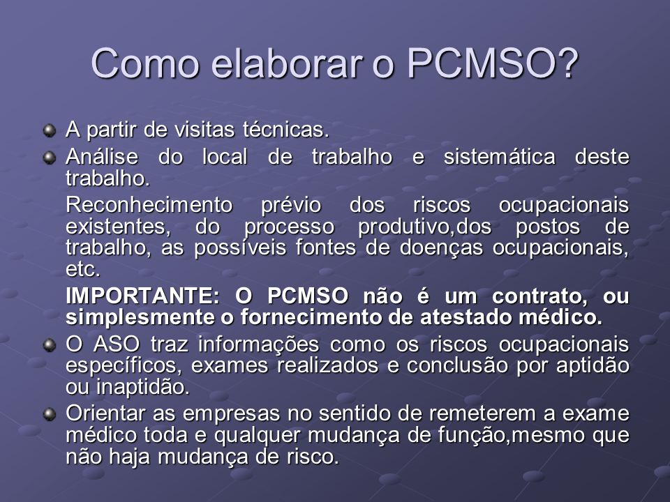 Como elaborar o PCMSO A partir de visitas técnicas.