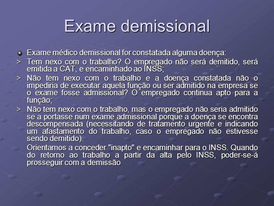 Exame demissional Exame médico demissional for constatada alguma doença: