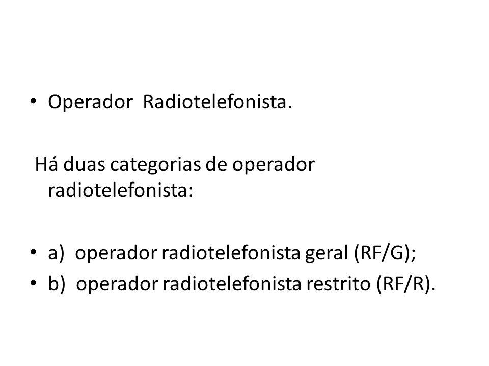 Operador Radiotelefonista.