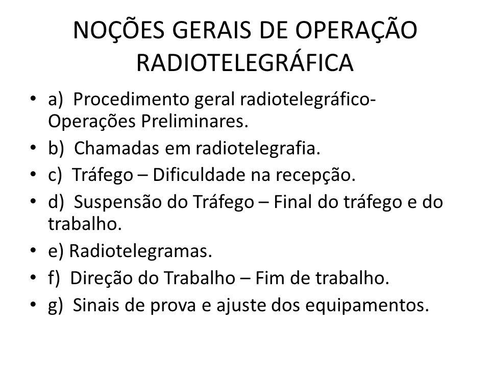 NOÇÕES GERAIS DE OPERAÇÃO RADIOTELEGRÁFICA