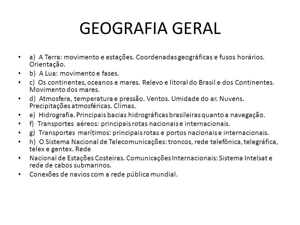 GEOGRAFIA GERALa) A Terra: movimento e estações. Coordenadas geográficas e fusos horários. Orientação.