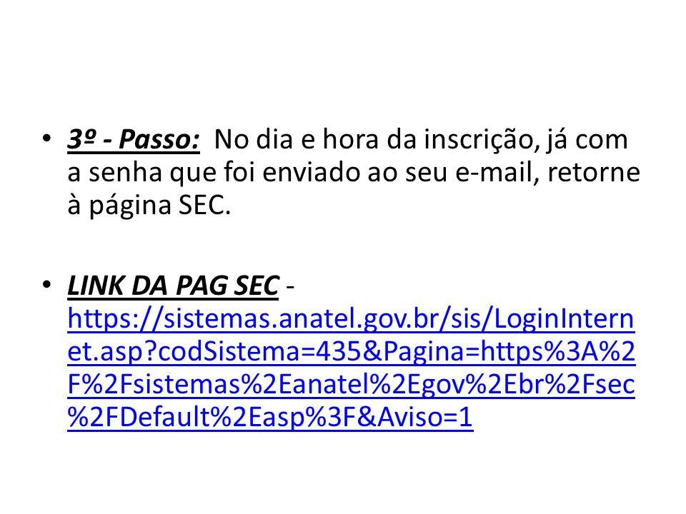 3º - Passo: No dia e hora da inscrição, já com a senha que foi enviado ao seu e-mail, retorne à página SEC.