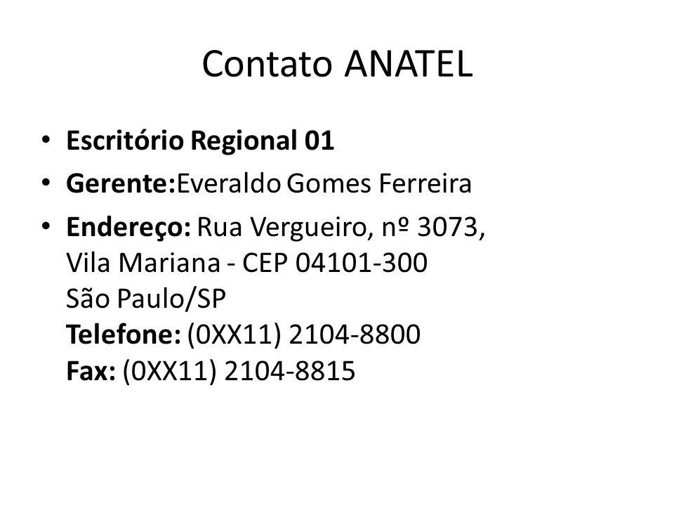 Contato ANATEL Escritório Regional 01 Gerente:Everaldo Gomes Ferreira