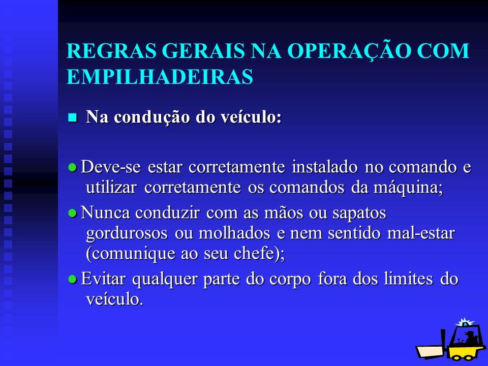 REGRAS GERAIS NA OPERAÇÃO COM EMPILHADEIRAS