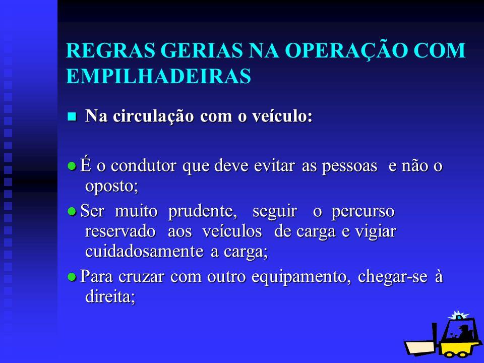 REGRAS GERIAS NA OPERAÇÃO COM EMPILHADEIRAS