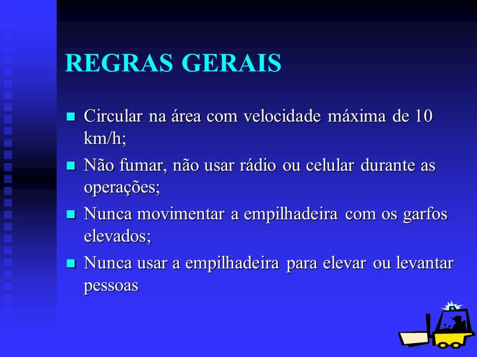 REGRAS GERAIS Circular na área com velocidade máxima de 10 km/h;