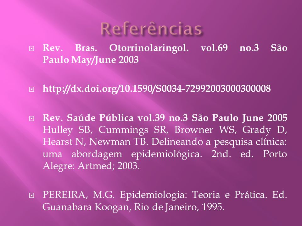Referências Rev. Bras. Otorrinolaringol. vol.69 no.3 São Paulo May/June 2003. http://dx.doi.org/10.1590/S0034-72992003000300008