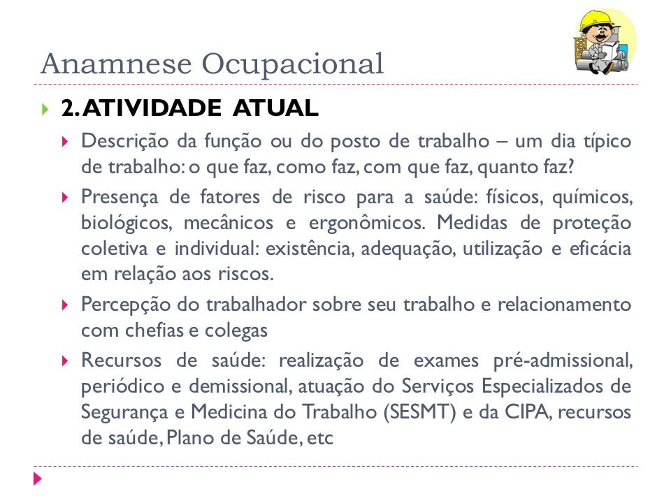 Anamnese Ocupacional 2. ATIVIDADE ATUAL