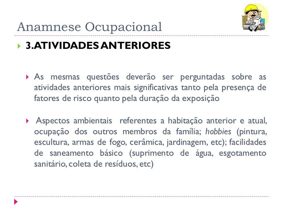 Anamnese Ocupacional 3.ATIVIDADES ANTERIORES