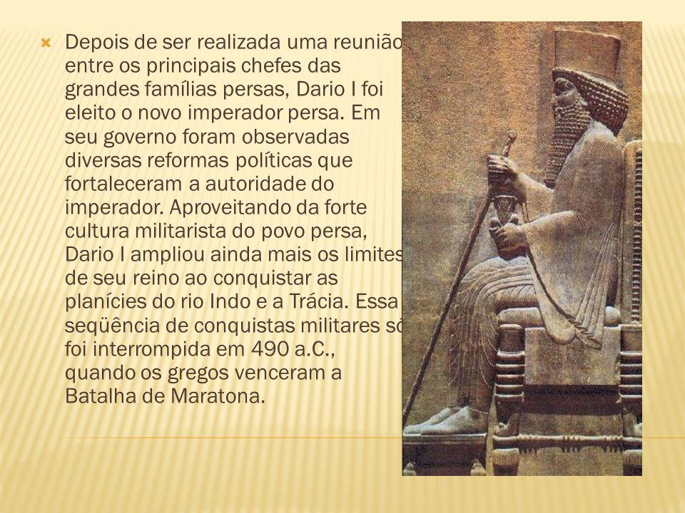 Depois de ser realizada uma reunião entre os principais chefes das grandes famílias persas, Dario I foi eleito o novo imperador persa.