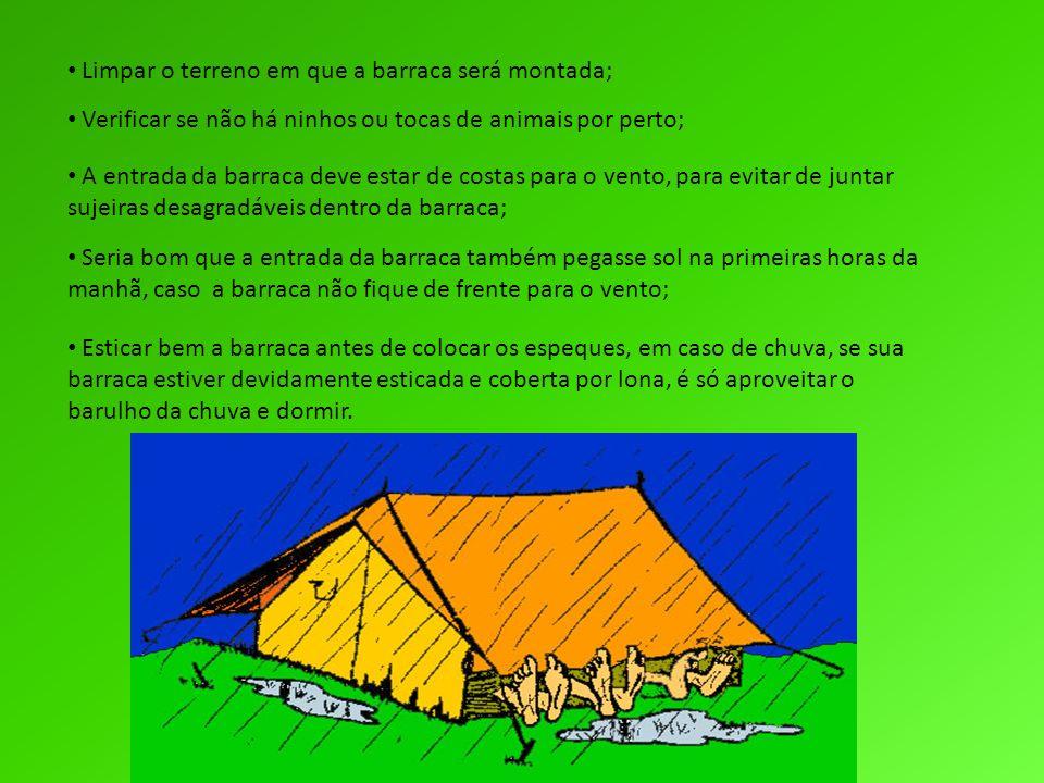 Limpar o terreno em que a barraca será montada;