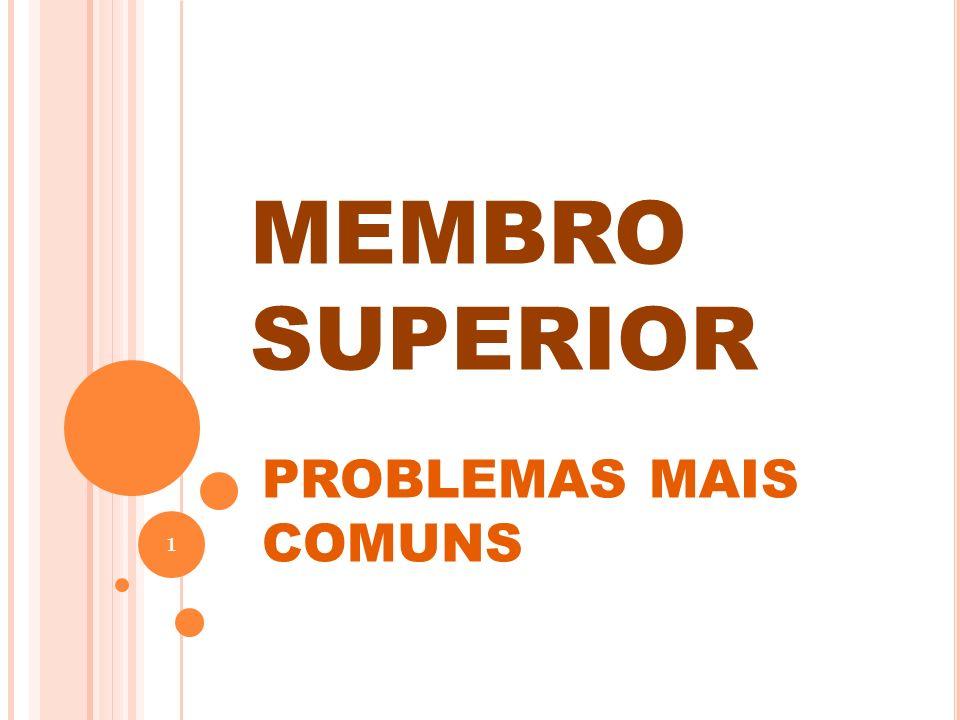 MEMBRO SUPERIOR PROBLEMAS MAIS COMUNS