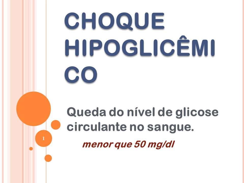 Queda do nível de glicose circulante no sangue. menor que 50 mg/dl