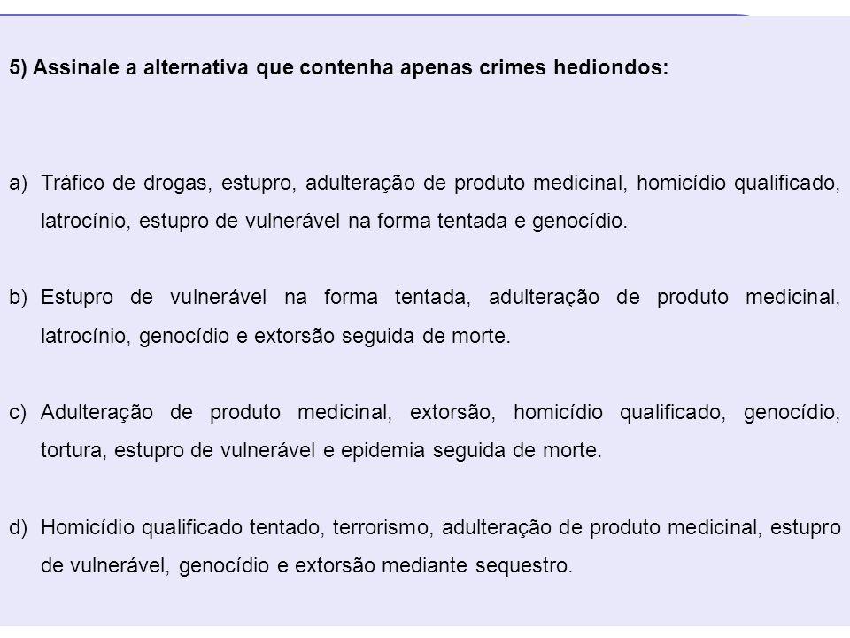 5) Assinale a alternativa que contenha apenas crimes hediondos: