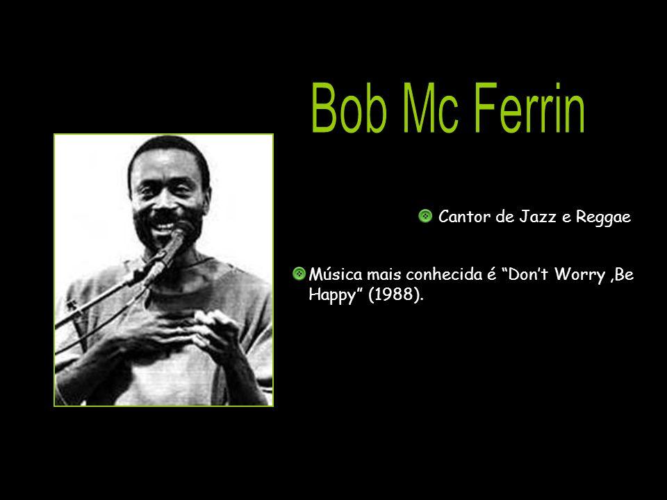 Bob Mc Ferrin Cantor de Jazz e Reggae