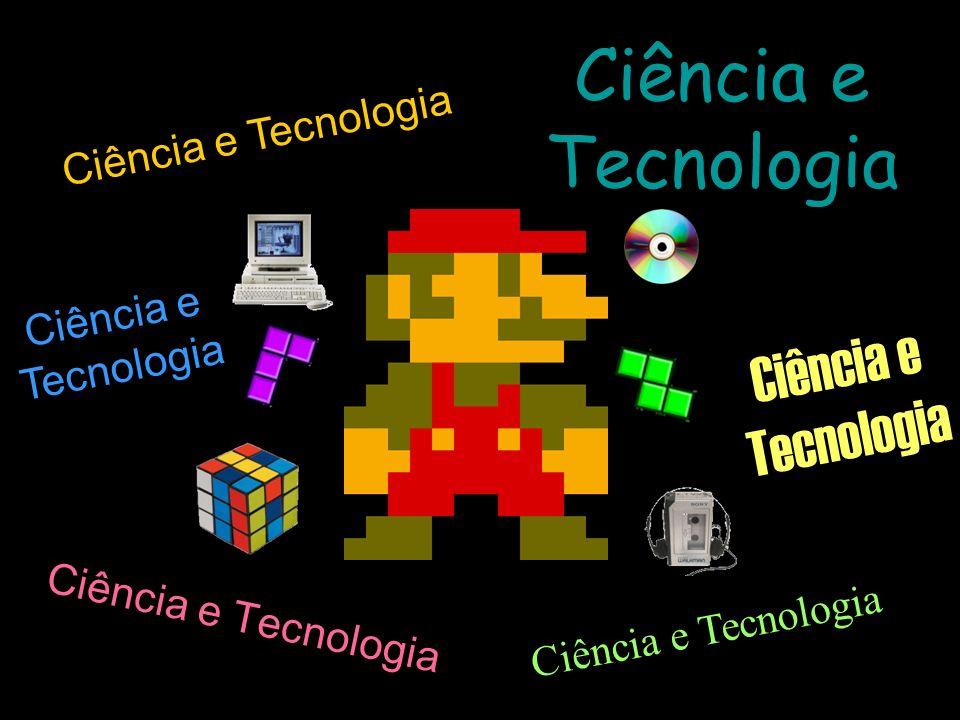 Ciência e Tecnologia Ciência e Tecnologia Ciência e Tecnologia