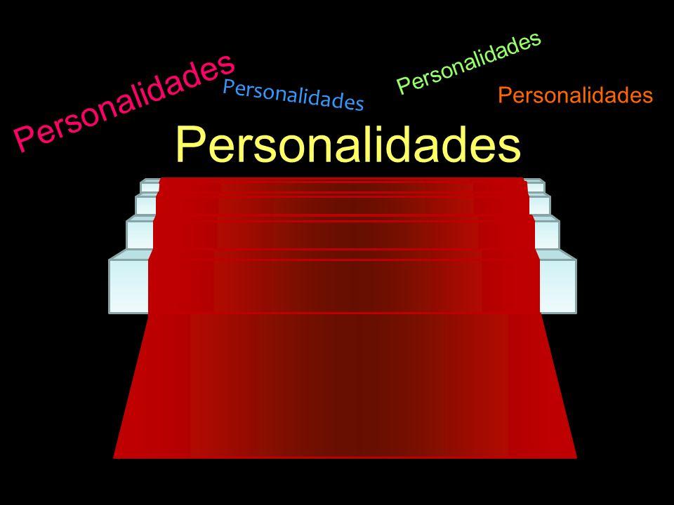 Personalidades Personalidades Personalidades Personalidades