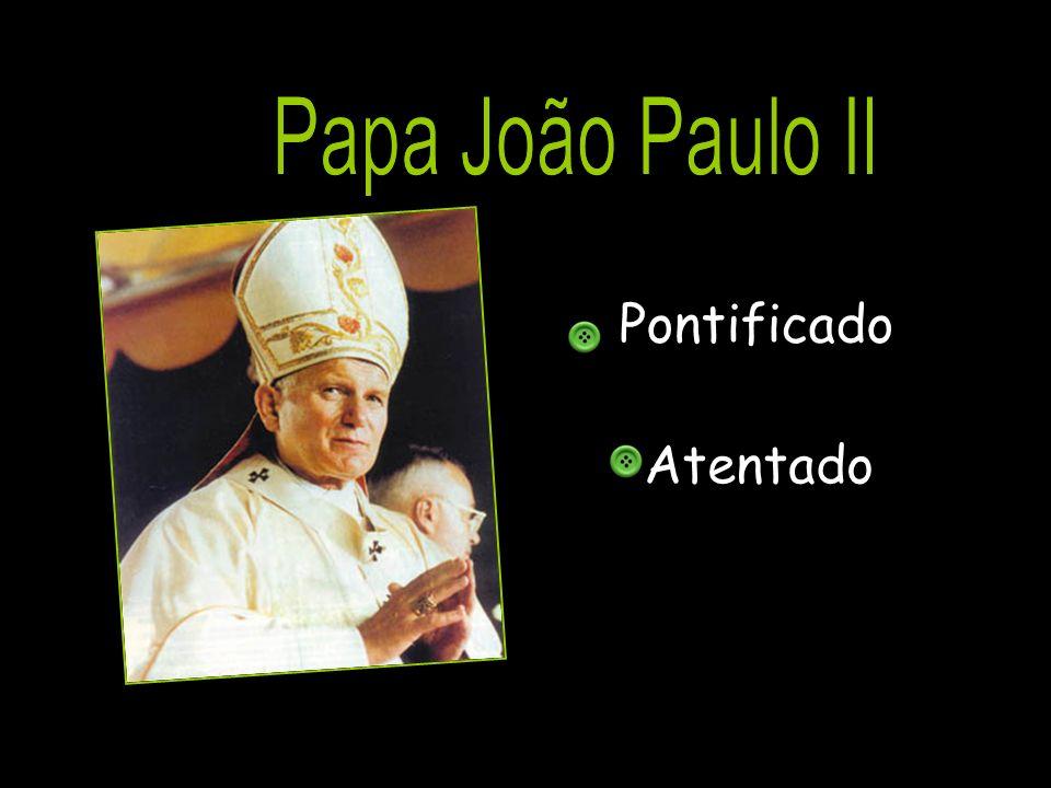 Papa João Paulo II Pontificado Atentado